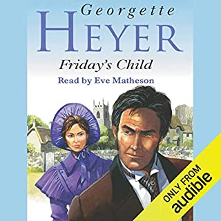 Friday's Child                   By:                                                                                                                                 Georgette Heyer                               Narrated by:                                                                                                                                 Eve Matheson                      Length: 13 hrs and 45 mins     31 ratings     Overall 4.8