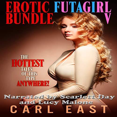 Erotic Futagirl Bundle V                   De :                                                                                                                                 Carl East                               Lu par :                                                                                                                                 Scarlett Day,                                                                                        Lucy Malone                      Durée : 5 h et 23 min     Pas de notations     Global 0,0