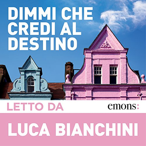 Dimmi che credi al destino audiobook cover art