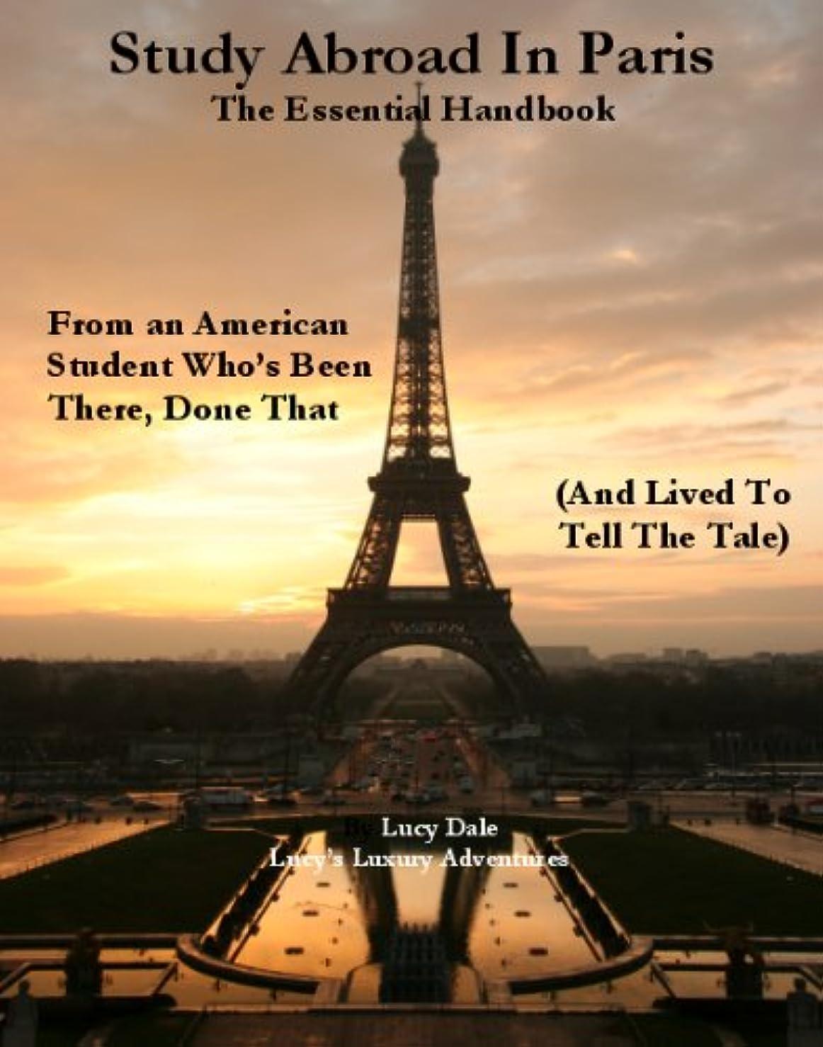 スカルクくちばし南方のStudy Abroad in Paris: The Essential Handbook (English Edition)
