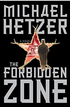 The Forbidden Zone: A Novel by [Michael Hetzer]