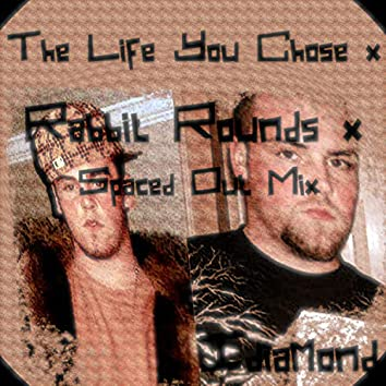 Life You Chose X Rabbit Round X Idamond Spaced Out Trap Mix