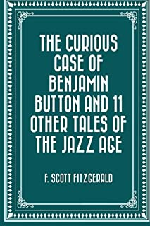 The Curious Case of Benjamin Button and 11 Other Tales of the Jazz Age