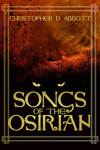 Book: Songs of the Osirian by Christopher D. Abbott