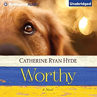 Worthy                   Written by:                                                                                                                                 Catherine Ryan Hyde                               Narrated by:                                                                                                                                 Nick Podehl,                                                                                        Tanya Eby                      Length: 8 hrs and 42 mins     2 ratings     Overall 4.5