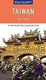 POLYGLOTT on tour Reiseführer Taiwan: Individuelle Touren durch das Land