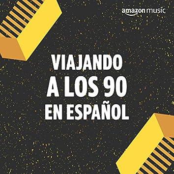 Viajando a los 90 en español