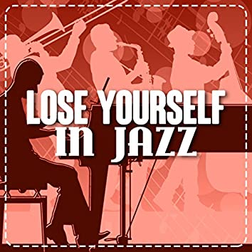 Lose Yourself in Jazz