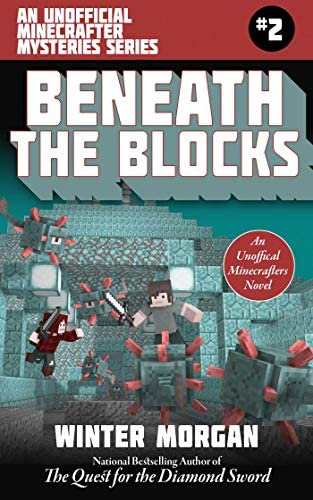 Beneath the Blocks An Unofficial Minecrafters Mysteries Series Book Two 2 Unofficial Minecraft product image