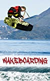 Wakeboarding: How To Wakeboard -...
