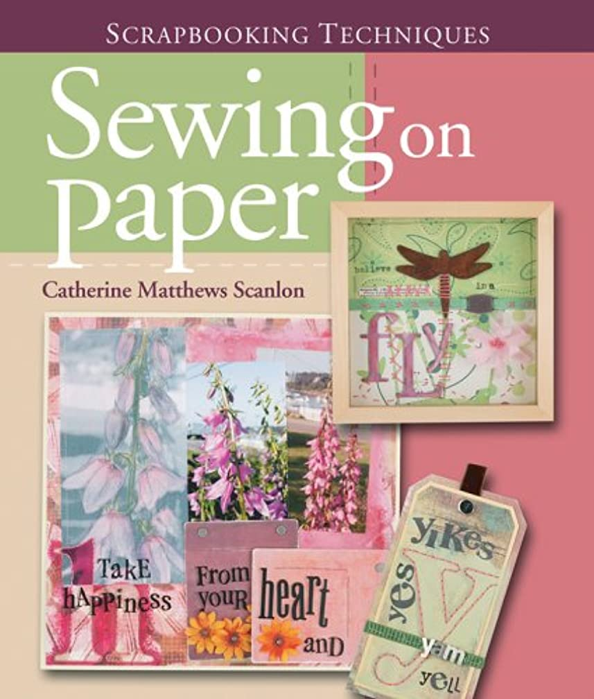 Scrapbooking Techniques: Sewing on Paper (Scrapbook Techniques)