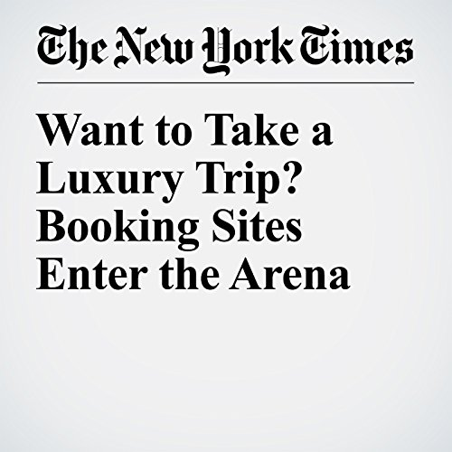 Want to Take a Luxury Trip? Booking Sites Enter the Arena cover art