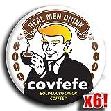 Real Men Drink Covfefe 6-Pack Buttons - Famous Trump Twitter Meme Badges - Parody Gag Joke Funny Retro Art Illustration - Big 2.25 inch Pinbacks