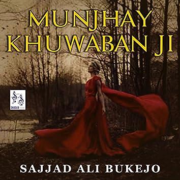 Munjhay Khuwaban Ji