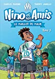 Nino et ses amis - tome 3 Le maillot de Malik (French Edition)