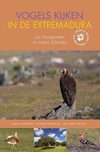 Vogels kijken in de Extremadura: de beste vogelplekken; gedetailleerde kaarten; de mooiste wandelingen