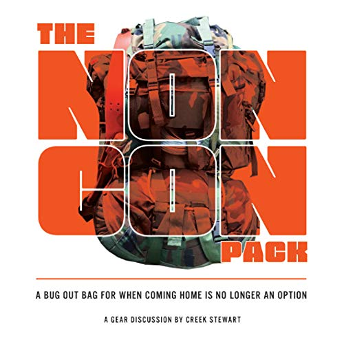 The NONCON PACK: A Bug Out Bag for When Coming Home is No Longer an Option (Full Color Edition)