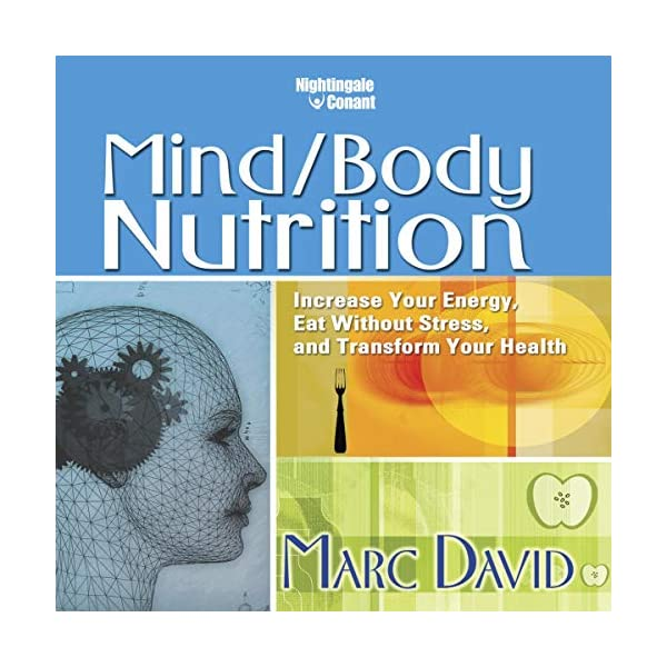 fitness nutrition Mind/Body Nutrition: Increase Your Energy, Eat Without Stress,