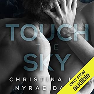 Touch the Sky                   By:                                                                                                                                 Christina Lee,                                                                                        Nyrae Dawn                               Narrated by:                                                                                                                                 Thomas Fawley,                                                                                        Brandon Bujnowski                      Length: 7 hrs and 16 mins     86 ratings     Overall 4.0