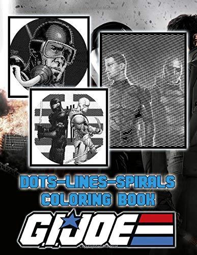 Gi Joe Dots Lines Spirals Coloring Book: Premium Unofficial Gi Joe Diagonal Line, Spirals Activity Books For Adults