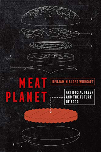 Image of Meat Planet: Artificial Flesh and the Future of Food (Volume 69) (California Studies in Food and Culture)