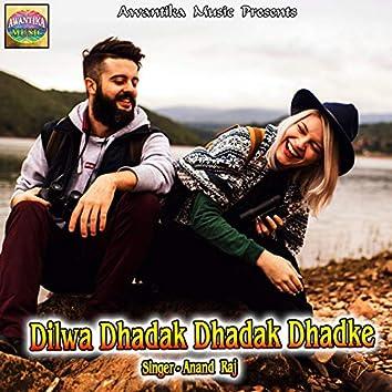 Dilwa Dhadak Dhadak Dhadke