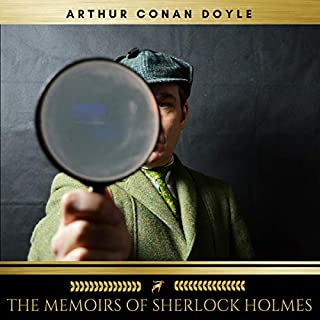 The Memoirs of Sherlock Holmes                   By:                                                                                                                                 Arthur Conan Doyle                               Narrated by:                                                                                                                                 Sean Murphy                      Length: 8 hrs and 49 mins     1 rating     Overall 5.0