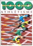 1000 exercices et jeux d'athlétisme