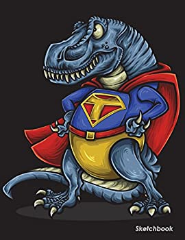 Sketchbook  Dinosaur Trex Sketchbook For Kids Boys Teenagers Tweens Older & Girls Zendoodle 8.5  x 11  Ages 2-4 4-8 9-12