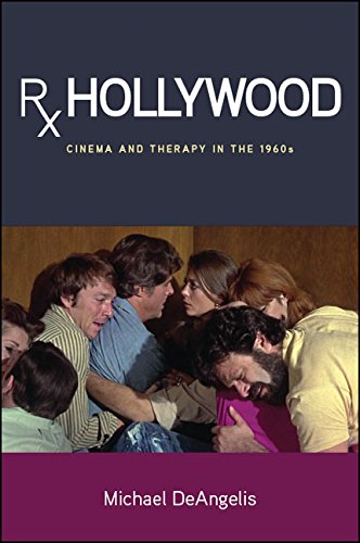 Rx Hollywood: Cinema and Therapy in the 1960s (SUNY series, Horizons of Cinema) (English Edition)