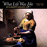 What Life Was Like in Europe's Golden Age: Northern Europe, Ad 1500-1675