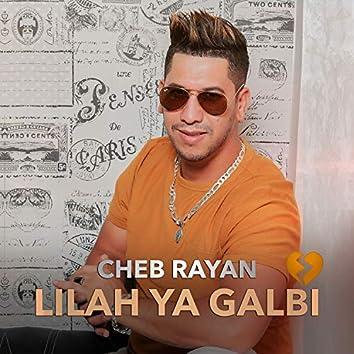 Lilah Ya Galbi