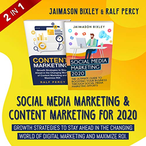 Social Media Marketing & Content Marketing for 2020 Audiobook By Jaimason Bixley, Ralf Percy cover art