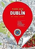 Dublín (Plano-Guía): Visitas, compras, restaurantes y escapadas
