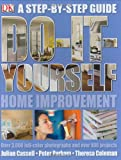 Do It Yourself Home Improvement: Step by Step Guide to Home Improvement