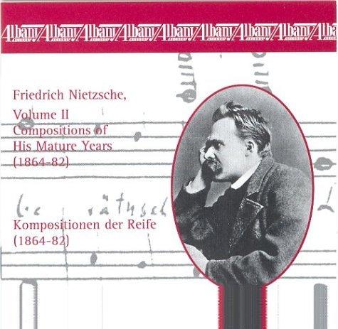 Friedrich Nietzsche, Vol. 2: Compositions of His Mature Years (1864-82)