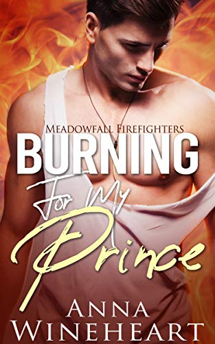 Burning For My Prince: A Secret Baby MPreg Romance (Meadowfall Firefighters Book 1) (English Edition)