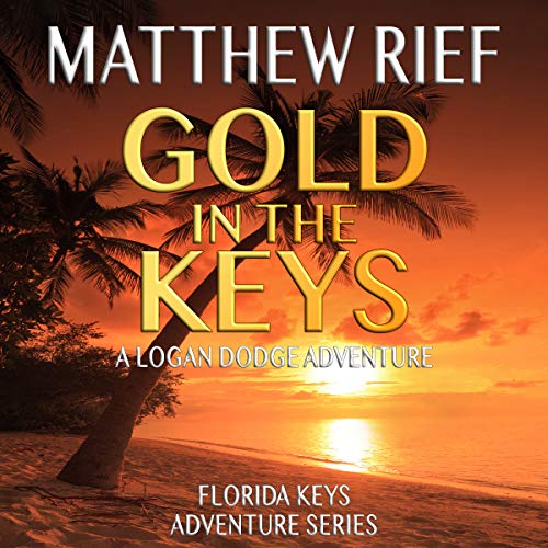 Gold in the Keys: A Logan Dodge Adventure cover art
