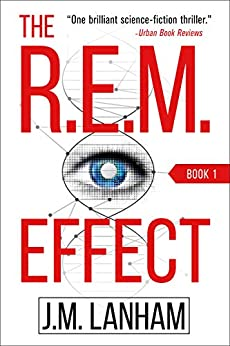 The R.E.M. Effect: A Thriller (The REM Series, Book 1) by [J.M. Lanham]