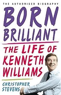 Born Brilliant - The Life Of Kenneth Williams