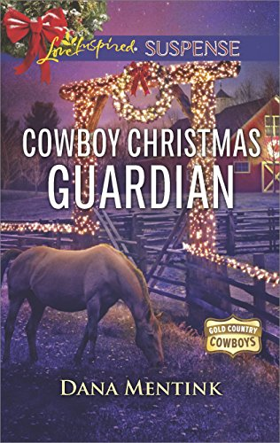 Cowboy Christmas Guardian: A Riveting Western Suspense (Gold Country Cowboys)