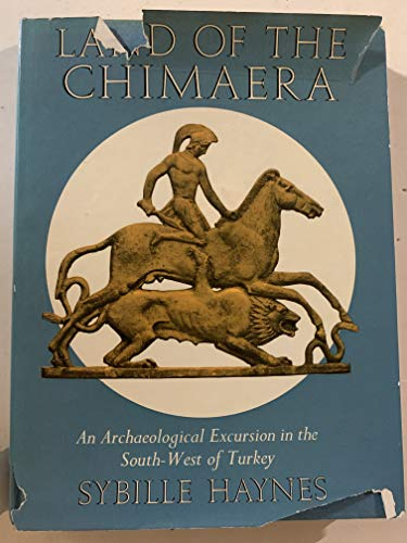Land of the Chimaera: An archaeological excursion in the south-west of Turkey