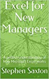 Excel for New Managers: A perfect understanding of how Microsoft Excel works (English Edition)