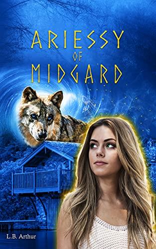 ARIESSY OF MIDGARD: A Norse Myth Retelling, Urban Fantasy by [L B Arthur]