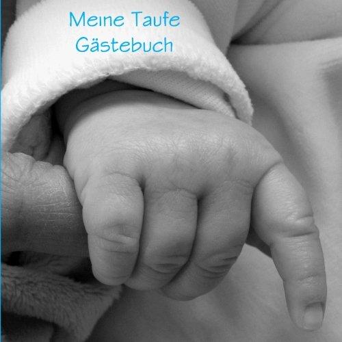 Meine Taufe Gästebuch - Blau: Ein Junge, Platz für 70 Eintragungen / Wünsche für das junge Leben