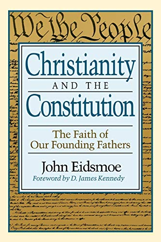 Christianity and the Constitution: The Faith of Our Founding Fathers