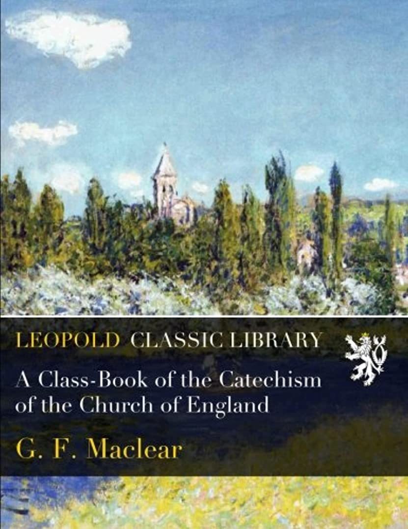 に付ける罰するA Class-Book of the Catechism of the Church of England
