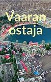 Vaaran ostaja (Finnish Edition)