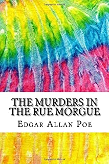 The Murders in the Rue Morgue: Includes MLA Style Citations for Scholarly Secondary Sources, Peer-Reviewed Journal Article...