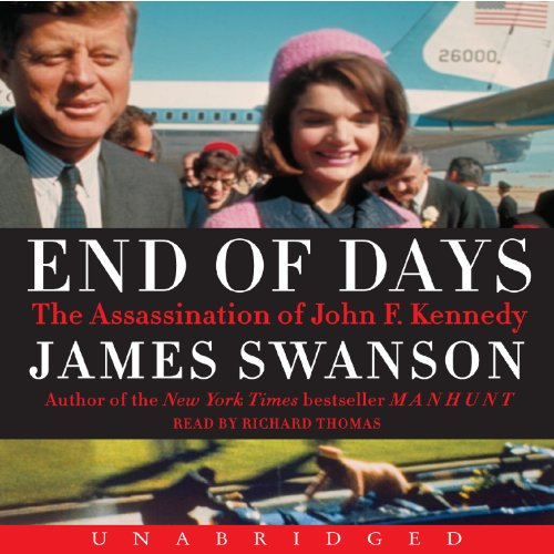 End of Days     The Assassination of John F. Kennedy              De :                                                                                                                                 James L. Swanson                               Lu par :                                                                                                                                 Richard Thomas                      Durée : 9 h et 49 min     Pas de notations     Global 0,0